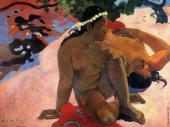 What! Are you jealous? (Gauguin)